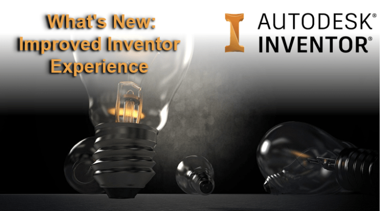 Autodesk Inventor 2019.1 - improved expereince