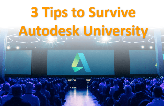 3 Tips To Survive Autodesk University Unofficial Inventor