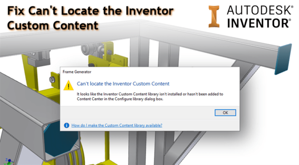 Autodesk Inventor Can't Locate the Inventor Custom Content
