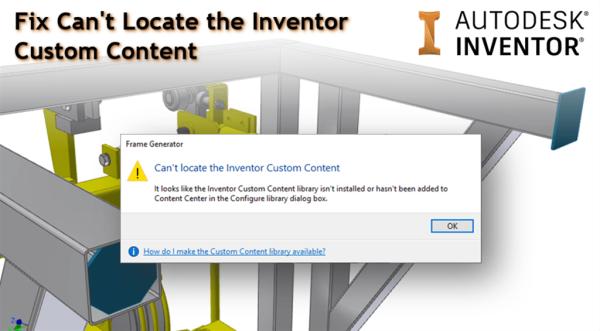 Autodesk Inventor Can't Locate the Inventor Custom Content