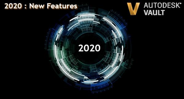 Autodesk Vault 2020 New Features