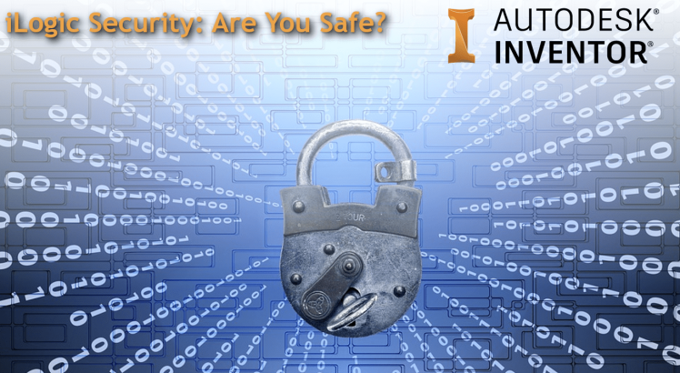 @ClintBrown3D Autodesk Inventor iLogic Security